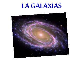 LA GALAXIAS