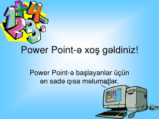 Power Point - ə xoş gəldiniz !