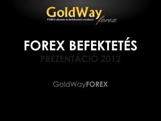 FOREX BEFEKTET�S PREZENT�CI� 2012