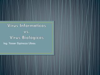 Virus Informáticos  vs .  Virus Biológicos