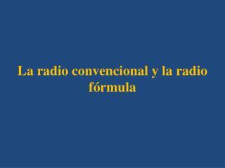 La radio convencional y la radio fórmula
