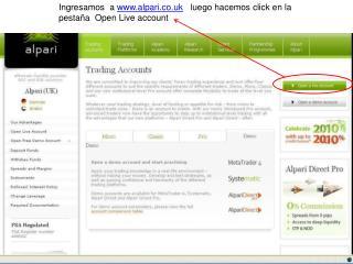 Ingresamos  a  alpari.co.uk    luego hacemos click en la pestaña  Open Live account