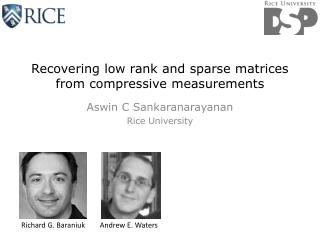 Recovering low rank and sparse matrices from compressive measurements