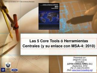 Presentado por: {Alejandro Leyva} {Consultor} { LEYVA CONSULTORES, S.C. } {Septiembre, 2010}