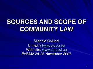 SOURCES AND SCOPE OF COMMUNITY LAW