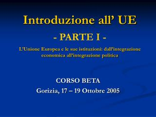 CORSO BETA  Gorizia, 17 – 19 Ottobre 2005