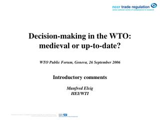 Decision-making in the WTO:  medieval or up-to-date? WTO Public Forum, Geneva, 26 September 2006