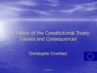The Failure of the Constitutional Treaty:  Causes and Consequences