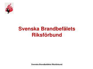 Svenska Brandbef lets  Riksf rbund SBR