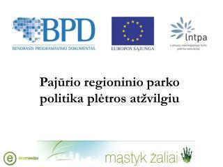Paj ūrio regioninio parko politika plėtros atžvilgiu