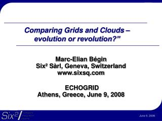 Comparing Grids and Clouds – evolution or revolution?""