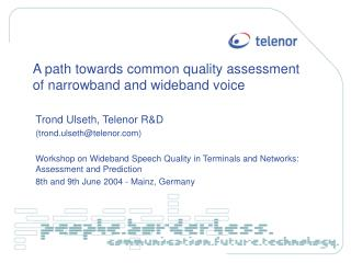 A path towards common quality assessment of narrowband and wideband voice