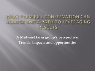 What Farm Bill Conservation Can Achieve and a Path to Leveraging Results