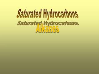Saturated Hydrocarbons Alkanes