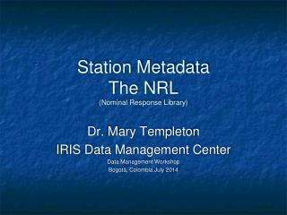 Station Metadata The NRL (Nominal Response Library)