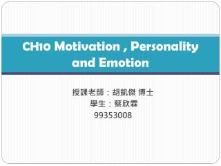 CH10  Motivation , Personality and Emotion