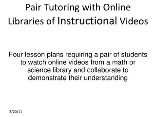 Pair Tutoring with Online Libraries of  Instructional  Videos