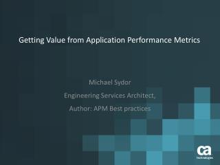 Getting Value from Application Performance Metrics