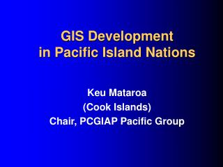 GIS Development  in Pacific Island Nations