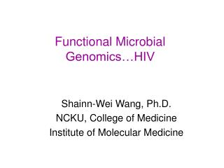 Functional Microbial Genomics…HIV
