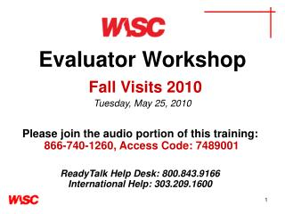 Evaluator Workshop Fall Visits 2010 Tuesday, May 25, 2010