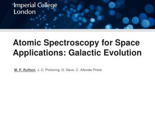 Atomic Spectroscopy for Space Applications: Galactic Evolution l