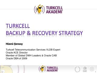 Turkcell Backup & Recovery Strategy