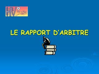 LE RAPPORT D'ARBITRE