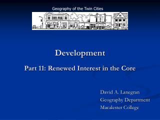 Development Part 11: Renewed Interest in the Core