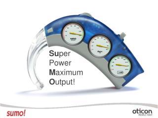 Super Power Maximum Output