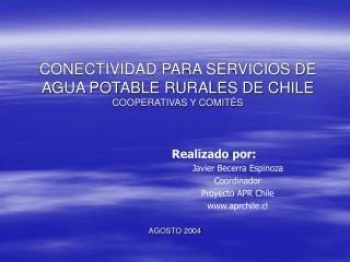 CONECTIVIDAD PARA SERVICIOS DE AGUA POTABLE RURALES DE CHILE COOPERATIVAS Y COMITÉS