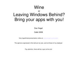 Wine or Leaving Windows Behind?  Bring your apps with you!