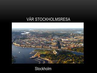 Vår Stockholmsresa