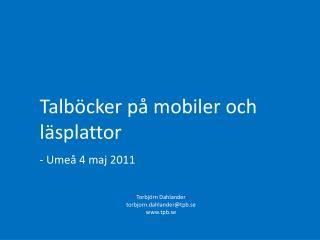 Torbjörn Dahlander t orbjorn.dahlander@tpb.se tpb.se