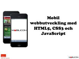 Mobil webbutveckling med HTML5, CSS3 och JavaScript
