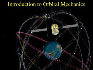 Introduction to Orbital Mechanics