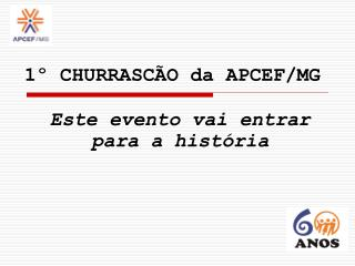 1� CHURRASC�O da APCEF/MG