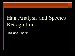 Hair Analysis and Species Recognition