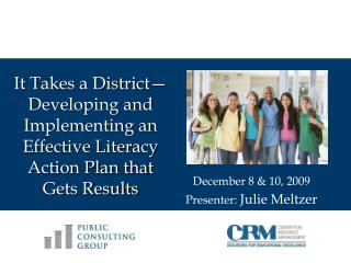 It Takes a District Developing and Implementing an Effective Literacy Action Plan that Gets Results