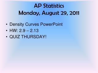 AP Statistics Monday, August 29, 2011
