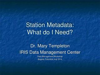 Station Metadata: What do I Need?