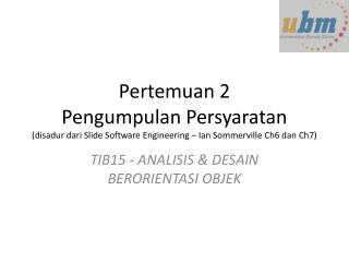 TIB15 - ANALISIS & DESAIN BERORIENTASI OBJEK