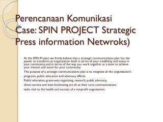 Perencanaan Komunikasi Case: SPIN  PROJECT  Strategic Press  information  Netwroks )