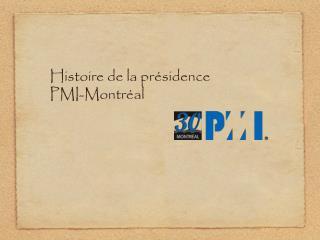 Histoire de la pr�sidence PMI-Montr�al