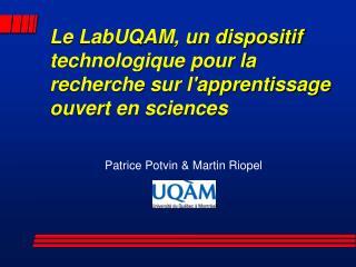 Le LabUQAM, un dispositif technologique pour la recherche sur l'apprentissage ouvert en sciences