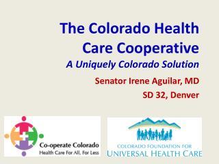 The Colorado Health  Care Cooperative A Uniquely Colorado Solution