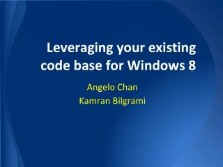 Leveraging your existing code base for Windows 8