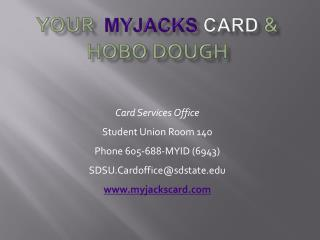 Your MyJacks Card & Hobo Dough