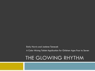 The Glowing Rhythm