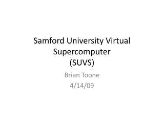 Samford University Virtual Supercomputer (SUVS)